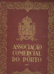 Associação Comercial do Pôrto – Resumo Histórico da sua actividade desde a fundação