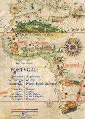 Portugal Pioneiro do Diálogo Norte/Sul – Para um modelo da cultura dos descobrimentos Portugueses