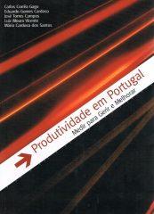 Produtividade em Portugal Medir para Gerir e Melhorar