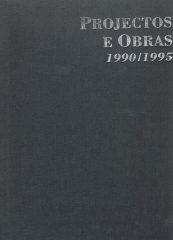 Projectos e Obras 1990 / 1995