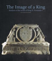 The Image of a King Analysis of the tomb of King D.Fernando I