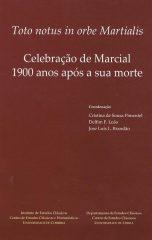 Toto notus in orbe Martialis. Celebração de Marcial 1900 anos após a sua morte