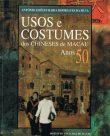 Usos e Costumes dos Chineses de Macau Anos 50
