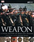 Weapon a visual history of arms and armour